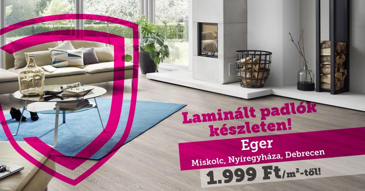 Laminált padlók készletről – Eger, Miskolc, Nyíregyháza, Debrecen